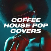Coffee House Pop Covers de It's A Cover Up, Ultimate Pop Hits!, The Cover Lovers