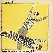 Tainted Love / Where Did Our Love Go de Soft Cell