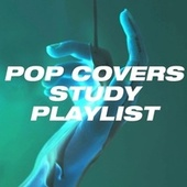 Pop Covers Study Playlist de Voice Magic, Mae McKenna, Lance Ellington, Hazel Fernandes, Gillian Soster, Madeline Bell, Jacinta Hernández, Gaynor Ellen, Mary Carewe, Keith Murrell, Heart 'N' Soul, Tommy Blaize, Alan Copeland, Iain Mackenzie, Alyssa Landry, Peter Howarth, Julian Davies