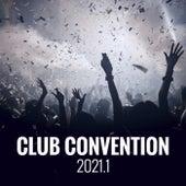 Club Convention 2021.1 von Various Artists