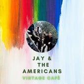 Jay & The Americans - Vintage Cafè van Jay & The Americans