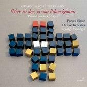 Graun, Telemann & J.S. Bach: Wer ist der, so von Edom kömmt de Orfeo Orchestra