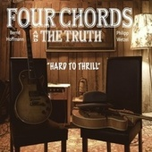 Hard to Thrill de Four Chords and The Truth