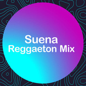 Suena Reggaeton Mix de Various Artists