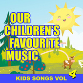 Our Children's Favourite Music - Kids Songs Vol. 4 von Top of the Bus