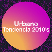 Urbano Tendencia 2010's by Various Artists