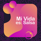 Mi Vida Es: Salsa de Various Artists