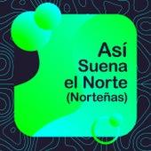 Así suena el Norte (Norteñas) de Various Artists