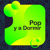 Pop y a Dormir by Various Artists