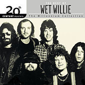 The Best Of Wet Willie 20th Century Masters The Millennium Collection by Wet Willie
