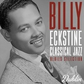 Oldies Selection: Classical Jazz von Billy Eckstine
