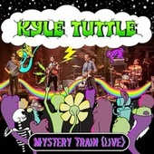 Mystery Train (Live) by Kyle Tuttle