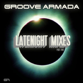 Latenight Mixes, Pt. 2 by Groove Armada