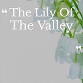 The Lily Of The Valley by Various Artists