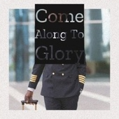 Come Along To Glory by Various Artists
