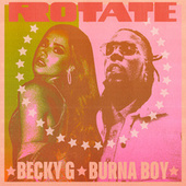 Rotate (feat. Burna Boy) de Becky G