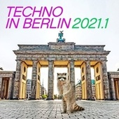 Techno in Berlin 2021.1 by Various Artists