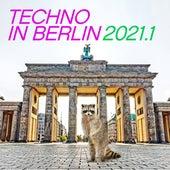 Techno in Berlin 2021.1 von Various Artists