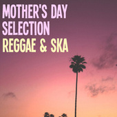 Mother's Day Selection Reggae & Ska von Various Artists