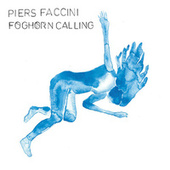 Foghorn Calling by Piers Faccini
