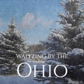 Waltzing By The Ohio by Various Artists