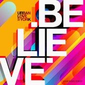 Believe (Klub Rider Remix) von Urban Love
