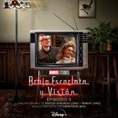 Bruja Escarlata y Visión: Episodio 5 (Banda Sonora Original) von Kristen Anderson-Lopez