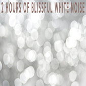 2 Hours Of Blissful White Noise by Color Noise Therapy