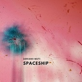 Spaceship de Adriano Muti