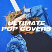 Ultimate Pop Covers de Keith Murrell, Lance Ellington, Larger Than Life, Tommy Blaize, Mae McKenna, Voice Magic, Hazel Fernandes, Ray Monk, Frank Barber, Mike Sammes Singers, Susy Firth, Peter Howarth, The Lancets, Chorus, Orchestra Unlimited, The Incredibles, Beverly Kelly