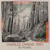 10 Years de Charles Owens Trio