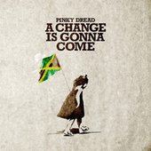 A Change is Gonna Come di Pinky Dread