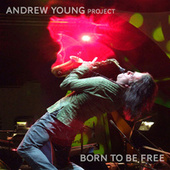 Born to Be Free by Andrew Young Project