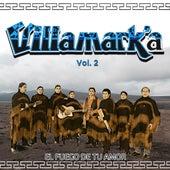 El Fuego de Tu Amor, Vol. 2 de Villamarka