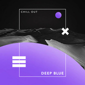 Deep Blue by Chill Out 2018
