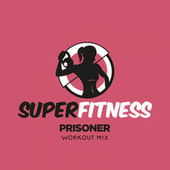 Prisoner (Workout Mix) de Super Fitness