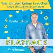 Was wir zum Leben brauchen – Neue christliche Kinderlieder (Playback) von Reinhard Horn
