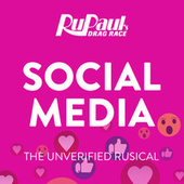 Social Media: The Unverified Rusical by Season 13 The Cast of RuPaul's Drag Race