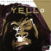 You Gotta Say Yes To Another Excess von Yello
