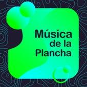 Música de la Plancha by Various Artists