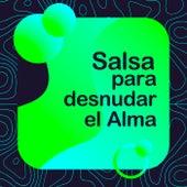 Salsa Para Desnudar El Alma by Various Artists