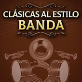 Clásicas Al Estilo De Banda by Various Artists