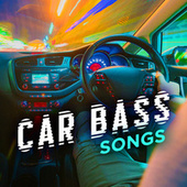 Car Bass Songs de Various Artists