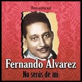 No serás de mí (Remastered) de Fernando Álvarez