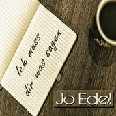 Ich muss dir was sagen von Jo Edel
