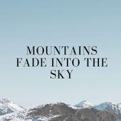 Mountains Fade Into the Sky by Deep Sleep Meditation