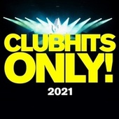 Clubhits Only! - 2021 by Various Artists