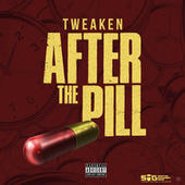 After The Pill von Tweaken