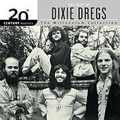 20th Century Masters: The Millennium Collection: Best of The Dixie Dregs by The Dixie Dregs
