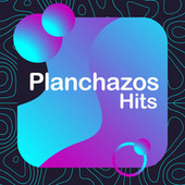 Planchazos Hits by Various Artists